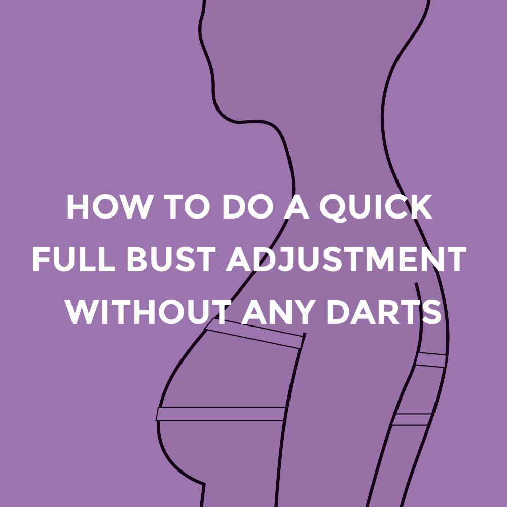 full bust adjustment no darts
