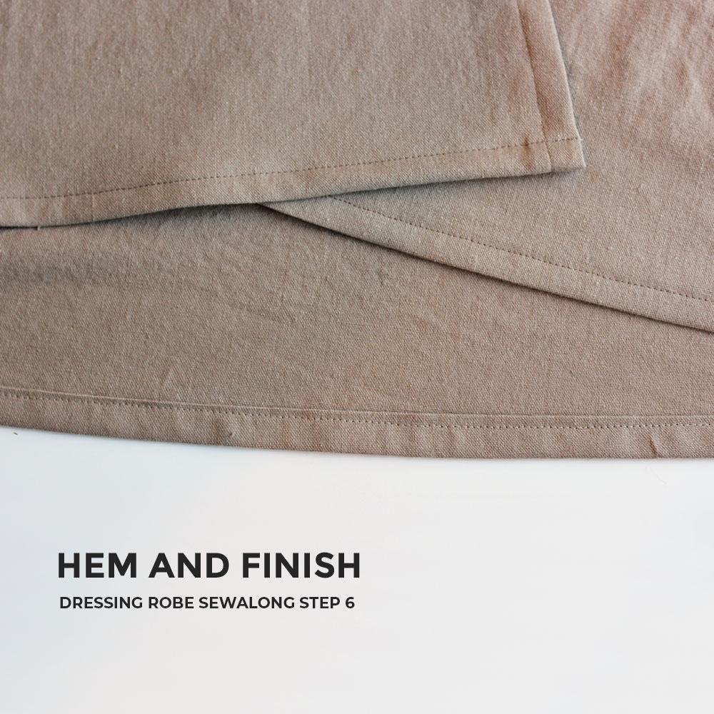 Hem and Finish, Dressing Robe Sewalong Step 6