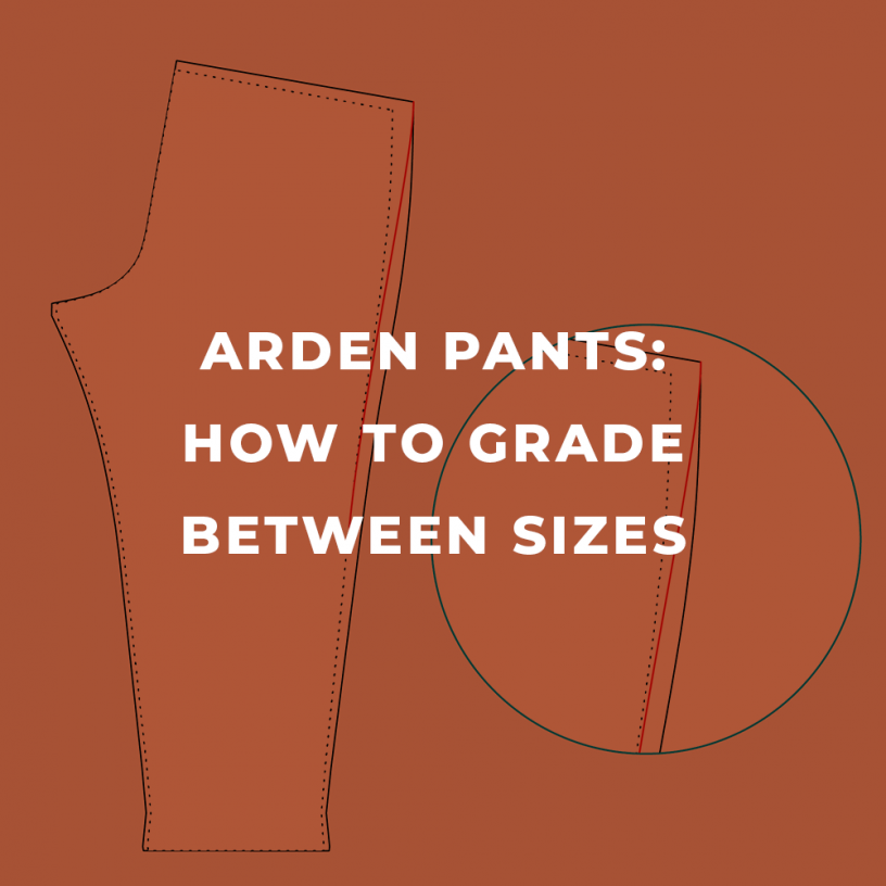 How to grade the Arden Pants between sizes