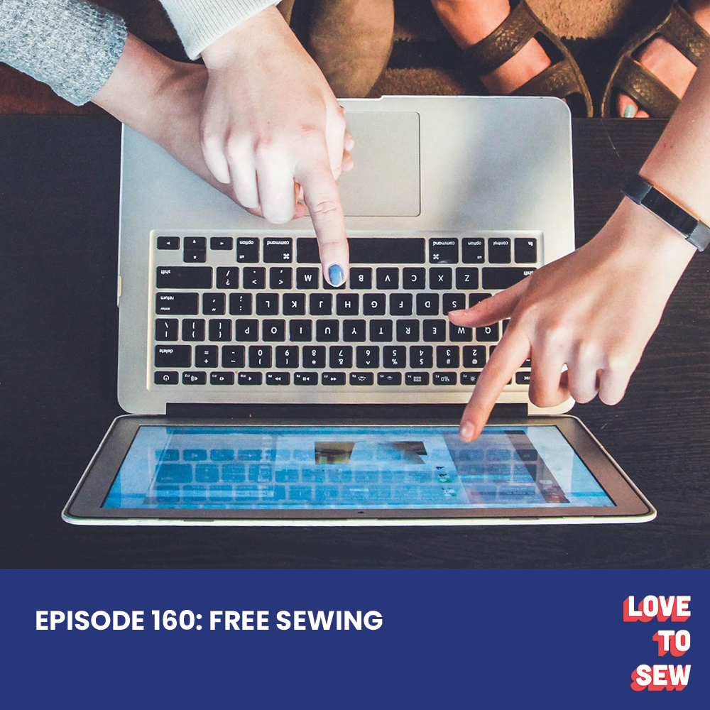 Love to Sew Podcast Free Sewing Episode 160